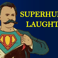 The Comedy of Existence: Superhuman Laughter – Nietzsche | Existentialism